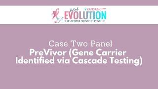 2021 Evolution Kansas City | Case 2: PreVivor (Gene Carrier Identified via Cascade Testing)