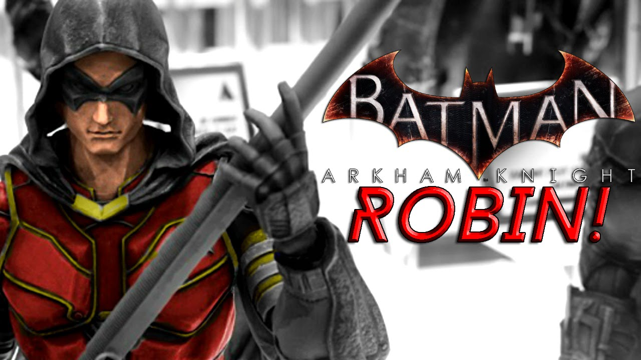 Batman Arkham Knight: Robin Revealed! - YouTube