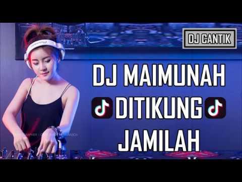 DJ MAIMUNAH DITIKUNG JAMILAH ORIGINAL 2018