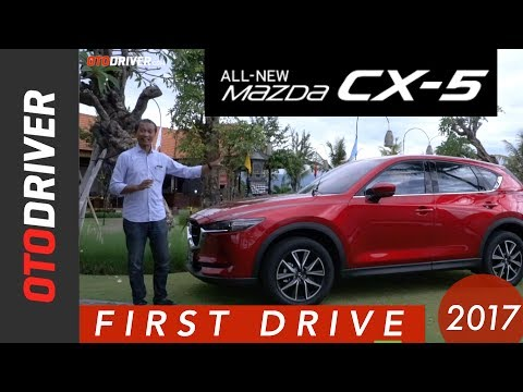 All New Mazda CX-5 2017 First Drive Indonesia | OtoDriver