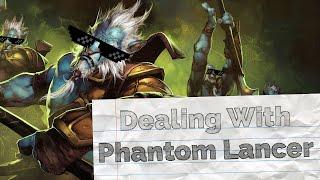 Dealing with Phantom Lancer