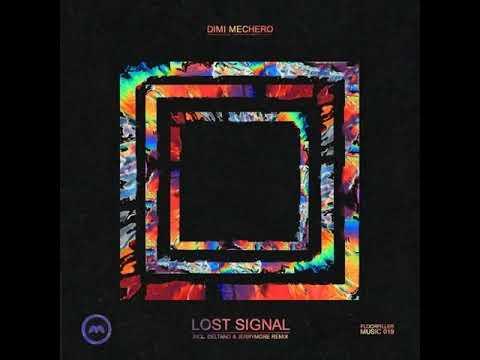 Dimi Mechero - Lost Signal (Original Mix)