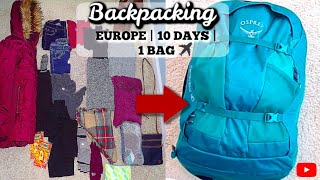 HOW TO PACK: BACKPACKING EUROPE FOR 10 DAYS WITH ONE BAG | WHAT I PACKED + TIPS FOR BACKPACKING