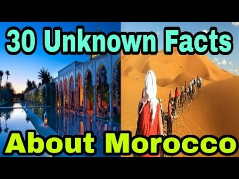 30 UNKNOWN FACTS ABOUT MOROCCO