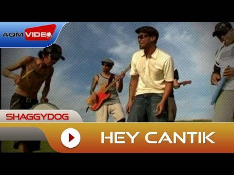 Shaggydog - Hey Cantik  | Official Video