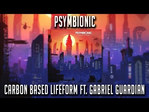 Psymbionic - Carbon Based Lifeform feat. Gabriel Guardian Mp3