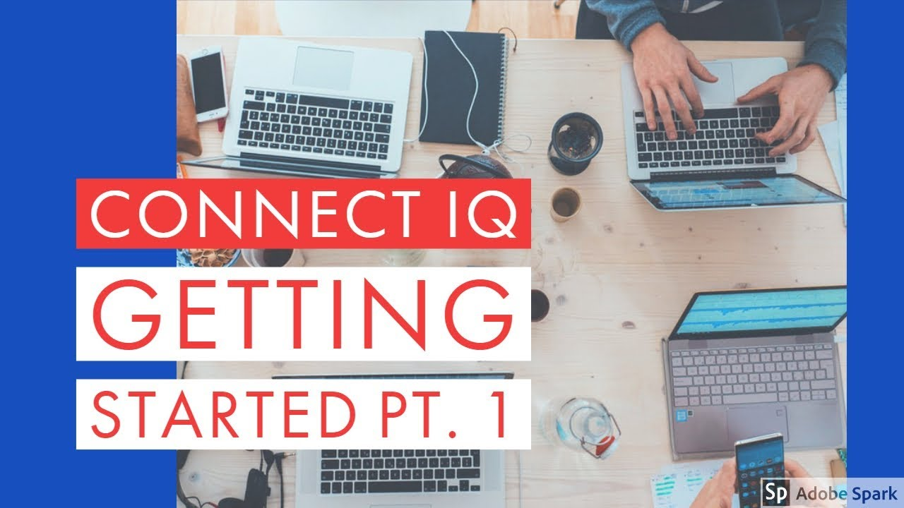 Connect IQ - Getting Started Pt  1: Setup