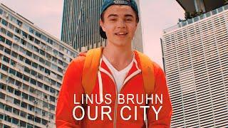 Linus Bruhn - Our City (Original Music Video)