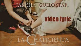 Jamsha & Guelo Star - La Chapicienta (Video Lyric)