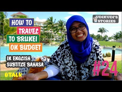 UTALK #24 HOW TO TRAVEL TO BRUNEI ON BUDGET? (ENGLISH)