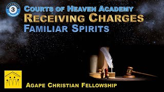 3C: Familiar Spirits and the Courts of Heaven