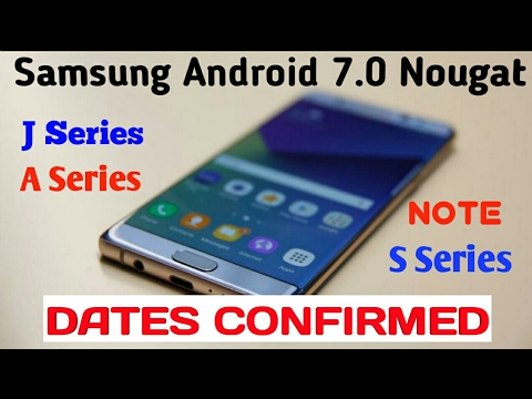 Samsung Android Nougat Update Dates For J Series,A series,S series,Note 5 [Hindi]
