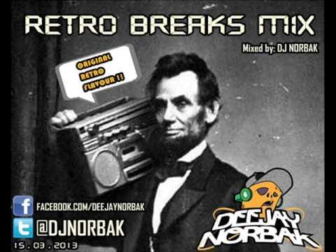 DJ NORBAK - Retro Breaks Mix [15/03/2013] - DL Link In Description!