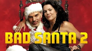 ПЛОХОЙ САНТА 2 Трейлер BAD SANTA 2 Trailer 2 2016 Billy Bob Thornton Movie