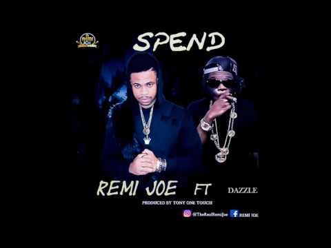 Remi Joe ft Dazzle - Spend