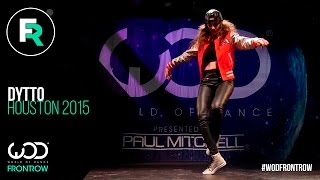 Dytto | FRONTROW | World of Dance Houston 2015 | #WODHTOWN15