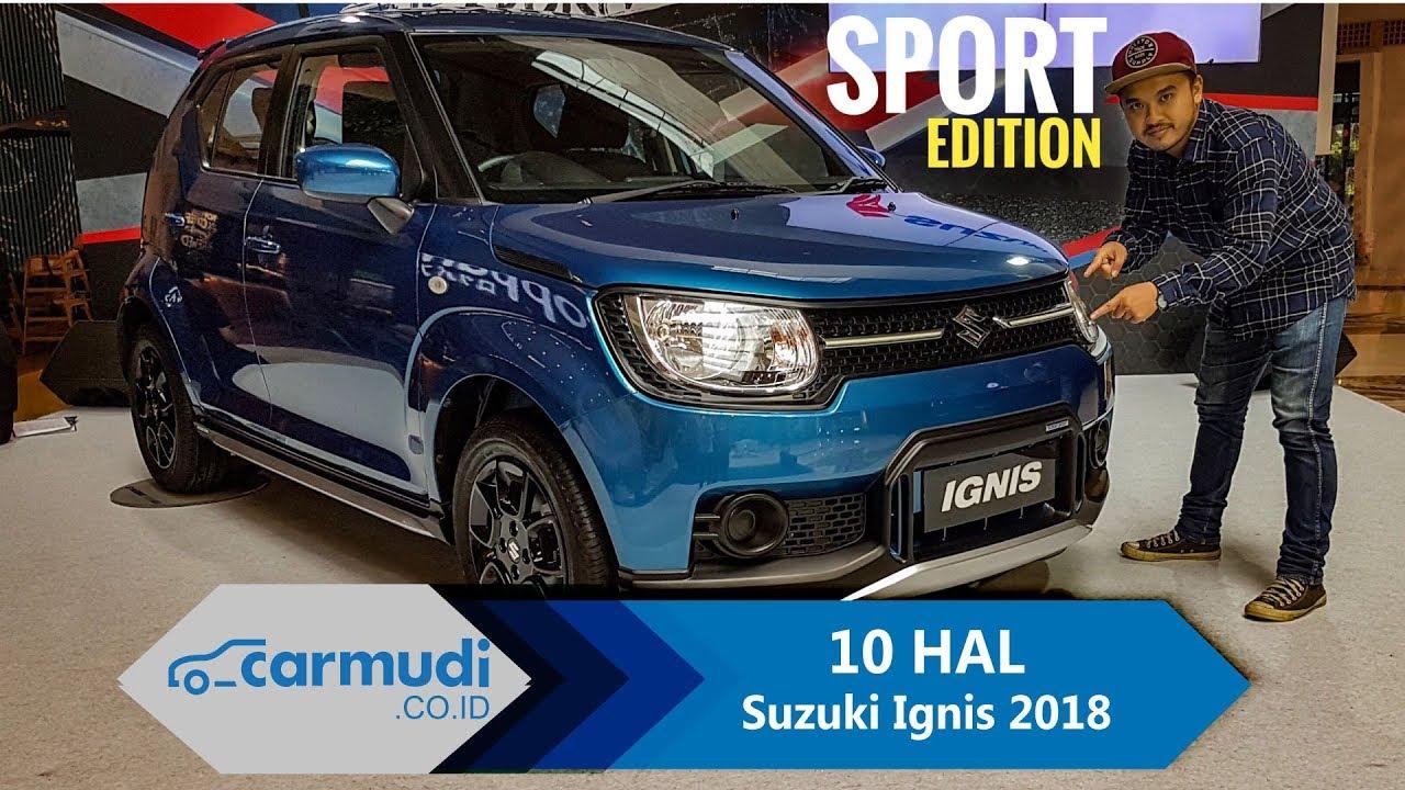 Suzuki Ignis Se Sport Edition 2018 Indonesia 10 Hal Yang Perlu