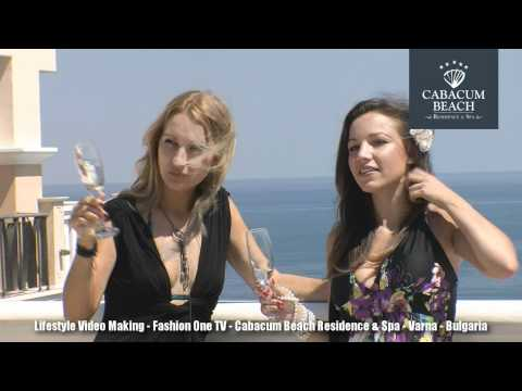 Lifestyle Video Making - Fashion One TV - Cabacum Beach Residence & Spa - Varna - Bulgaria