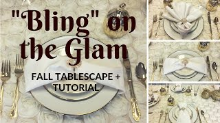 Fall Tablescape + Napkin Folding Tutorial: Bling on the Glam