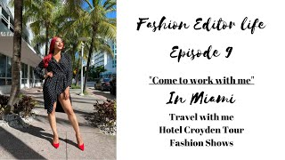 Travel with me to Miami|FashionEditorLife|Marquita Bianca