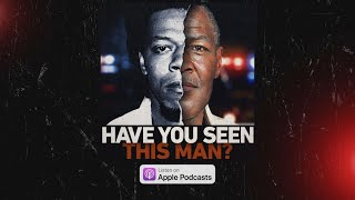 'Have You Seen This Man' podcast: Breaking down episode 1   ABC News