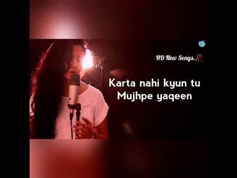 Karta Nahi Kyun Tu Mujhpe Yakeen Female Voice