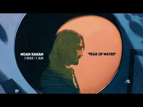 Noah Kahan – Fear of Water