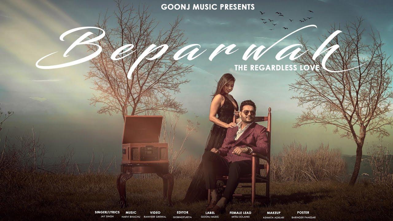 Beparwah - Jay Singh | Harvi Bhachu | Goonj Music | Latest Punjabi Song 2021| RG (Ranveer Grewal)