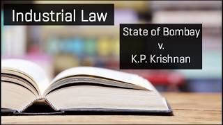 State of Bombay v. K.P. Krishnan, Industrial Law