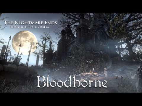 Bloodborne Hunter's Dream Remix - The Nightmare Ends