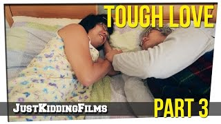 Tough Love - Part 3 Thumbnail