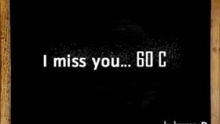 Video I miss you -60C download MP3, 3GP, MP4, WEBM, AVI, FLV Desember 2017