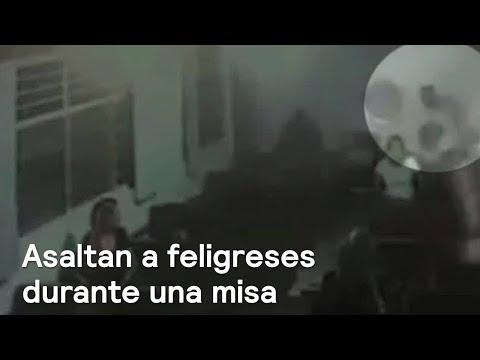 Asaltan a feligreses durante una misa en parroquia de Guadalajara - Las Noticias con Danielle