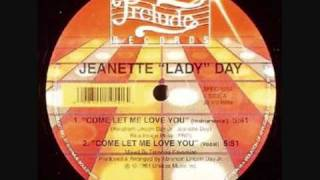 Jeanette Lady Day - Come Let Me Love You