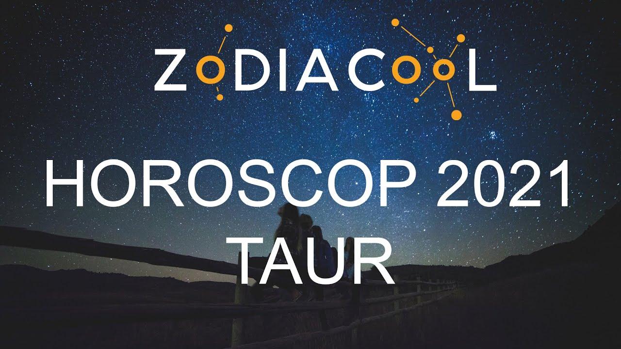 Horoscop Taur 2021. Previziuni complete în horoscop TAUR 2021