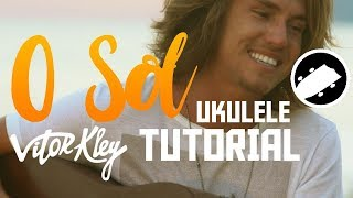 Baixar O Sol - Vitor Kley| Tutorial Ukulele (Pt/Br)
