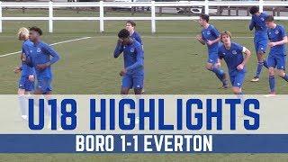U18 HIGHLIGHTS: BORO 1-1 EVERTON