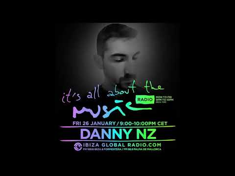 Danny Nz - It's All About The Music @ Ibiza Global Radio 26-01-18