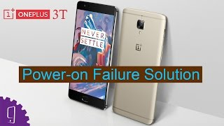 OnePlus 3T Power-on Failure Solution