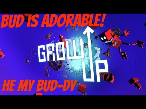 MY BUDDY BUD | Grow Up