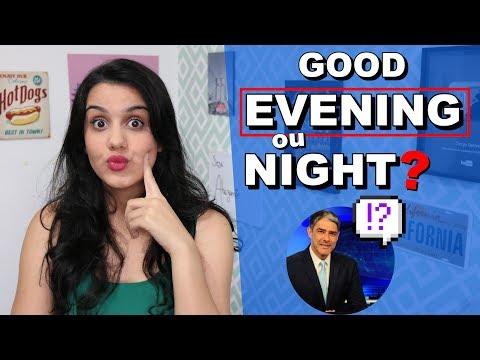 Os AMERICANOS usam GOOD EVENING ou NIGHT?
