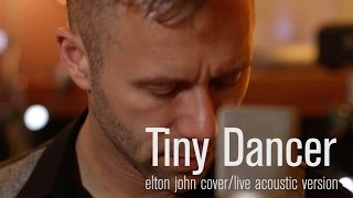 Tiny Dancer - Elton John (Jeffery Straker acoustic cover)