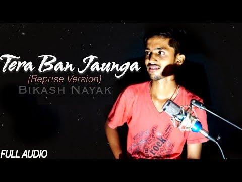 LYRICAL: Tera Ban Jaunga (Reprise Version) | Bikash Nayak