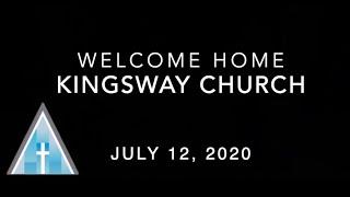 Kingsway Church Online - July 12, 2020