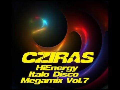 Cziras -  HiEnergy Italo Disco Megamix Vol. 7 (Retro Edit)