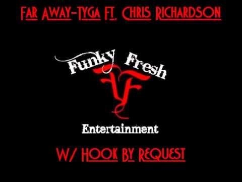 Far Away-Tyga Ft. Chris Richardson with hook
