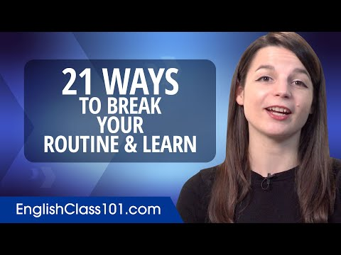 21 Ways to Break Your Routine & Learn English