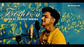 Download Hindi Video Songs - Fashion (Guru Randhawa) - One Take Session - Cover By Vaibhav Kundra || Bhokali Music||