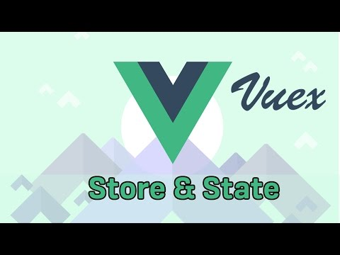 STATE & STORE | VueJS 2 & Vuex | Learning the Basics