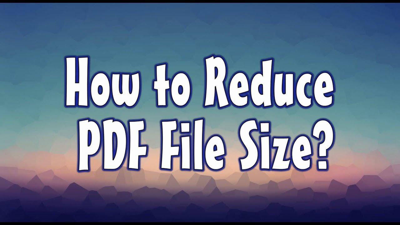 Top 7 Ways to Reduce PDF File Size